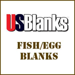 Fish/Egg Blanks